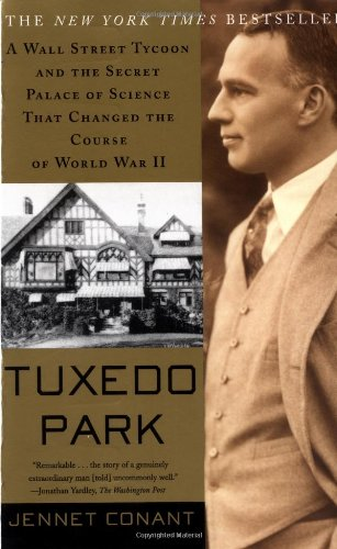 Tuxedo Park A Wall Street Tycoon and the Secret Palace of Science That Changed the Course of World War II  2003 (Reprint) edition cover