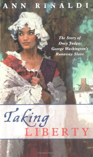 Taking Liberty The Story of Oney Judge, George Washington's Runaway Slave  2002 edition cover
