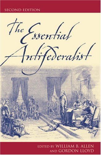 Essential Antifederalist  2nd 2002 9780742521889 Front Cover