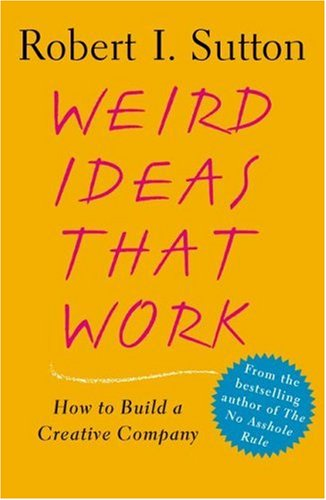 Weird Ideas That Work How to Build a Creative Company N/A 9780743227889 Front Cover