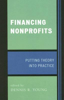 Financing Nonprofits Putting Theory into Practice  2006 9780759109889 Front Cover