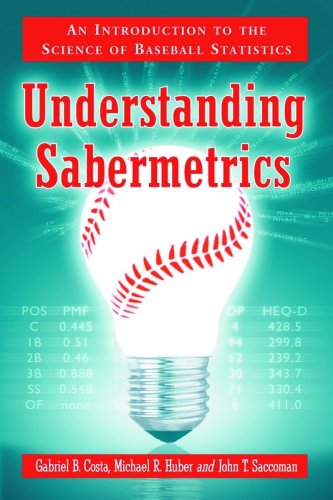 Understanding Sabermetrics An Introduction to the Science of Baseball Statistics  2008 edition cover