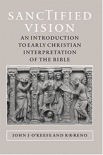 Sanctified Vision An Introduction to Early Christian Interpretation of the Bible  2005 edition cover