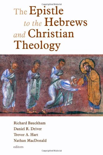 Epistle to the Hebrews and Christian Theology   2009 9780802825889 Front Cover