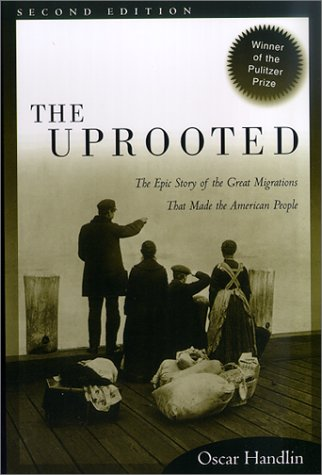 Uprooted The Epic Story of the Great Migrations That Made the American People 2nd 2002 (Revised) edition cover