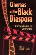 Cinemas of the Black Diaspora Diversity, Dependence, and Oppositionality  1995 edition cover