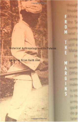 From the Margins Historical Anthropology and Its Futures  2002 9780822328889 Front Cover