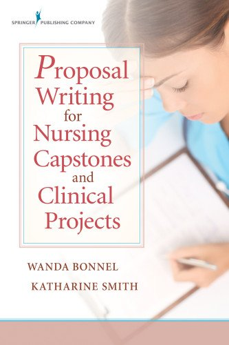 Proposal Writing for Nursing Capstones and Clinical Projects   2014 9780826122889 Front Cover