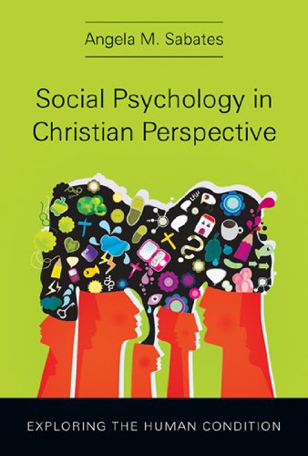 Social Psychology in Christian Perspective Exploring the Human Condition N/A edition cover