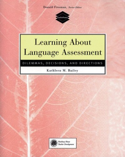 Learning about Language Assessment Dilemmas, Decisions, and Directions 1st 1998 edition cover