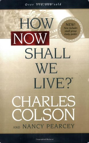 How Now Shall We Live?   2004 (Student Manual, Study Guide, etc.) edition cover