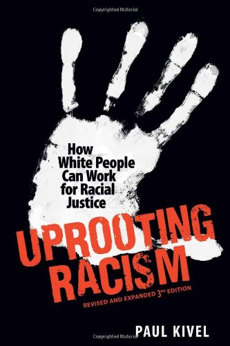 Uprooting Racism How White People Can Work for Racial Justice 3rd 2011 edition cover
