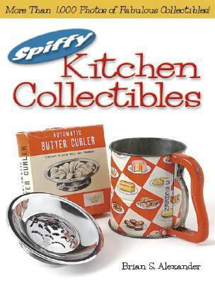 Spiffy Kitchen Collectibles   2003 9780873496889 Front Cover