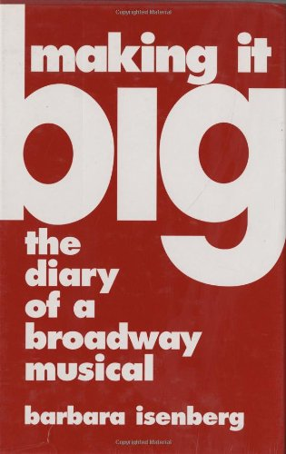 Making It Big The Diary of a Broadway Musical N/A edition cover