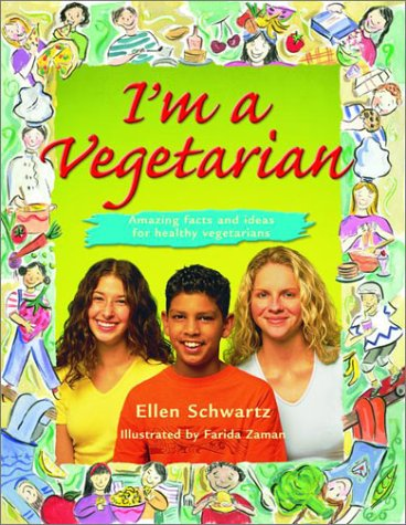 I'm a Vegetarian Amazing Facts and Ideas for Healthy Vegetarians  2002 9780887765889 Front Cover