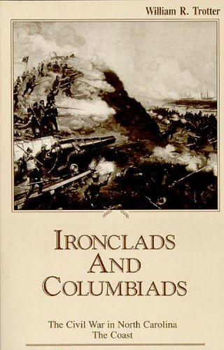 Ironclads and Columbiads : The Civil War in North Carolina - The Coast Reprint  edition cover