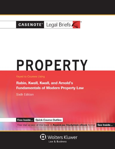 Property Keyed to Courses Using Rabin, Kwall, Kwall's Fundamentals of Modern Property Law 6th (Student Manual, Study Guide, etc.) edition cover