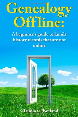 Genealogy Offline Finding Family History Records That Are Not Online N/A 9781490463889 Front Cover