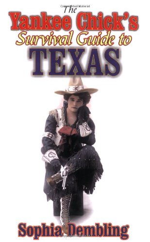 Yankee Chick's Survival Guide to Texas   2002 9781556228889 Front Cover