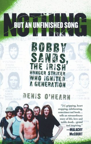 Nothing but an Unfinished Song The Life and Times of Bobby Sands N/A edition cover