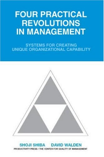 Four Practical Revolutions in Management Systems for Creating Unique Organizational Capability  2007 edition cover