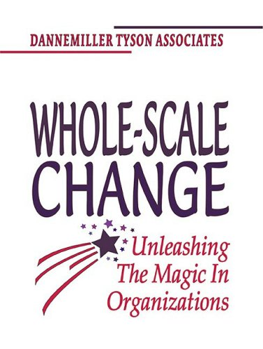 Whole-Scale Change Unleashing the Magic in Organizations  2000 9781576750889 Front Cover