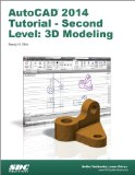 Autocad 2014 Tutorial: Second Level: 3d Modeling  2013 9781585037889 Front Cover