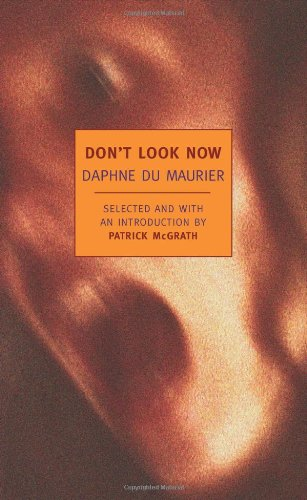Don't Look Now Selected Stories of Daphne Du Maurier  2008 edition cover