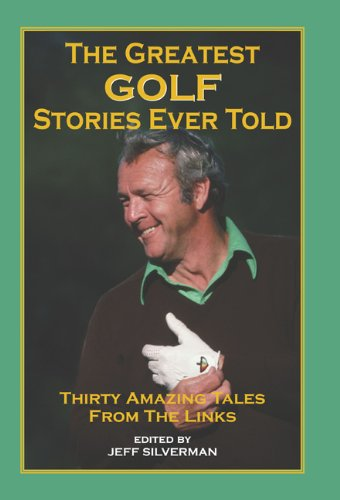 Greatest Golf Stories Ever Told Thirty Amazing Tales from the Links N/A 9781592280889 Front Cover