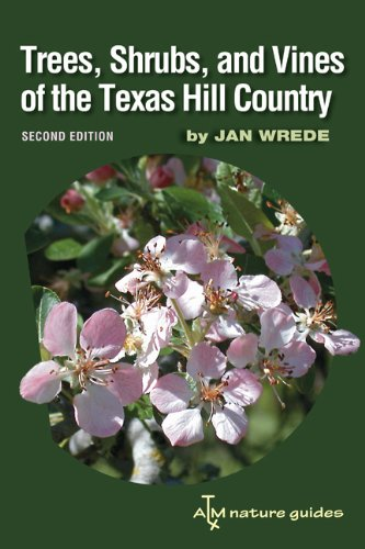 Trees, Shrubs, and Vines of the Texas Hill Country  2nd 2010 (Revised) edition cover