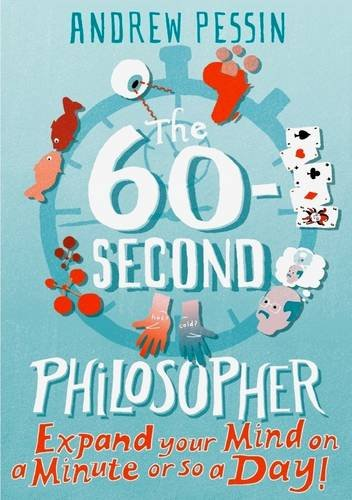 60-Second Philosopher Expand Your Mind on a Minute or So a Day!  2009 edition cover