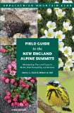 Field Guide to the New England Alpine Summits Mountaintop Flora and Fauna in Maine, New Hampshire, and Vermont 3rd edition cover