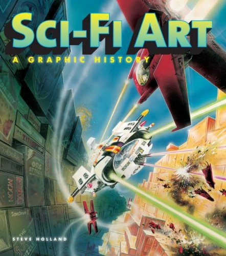 Sci-Fi Art A Graphic History  2009 9780061684890 Front Cover