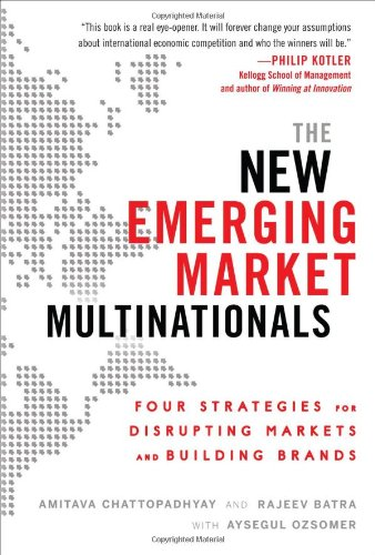 New Emerging Market Multinationals: Four Strategies for Disrupting Markets and Building Brands   2012 9780071782890 Front Cover