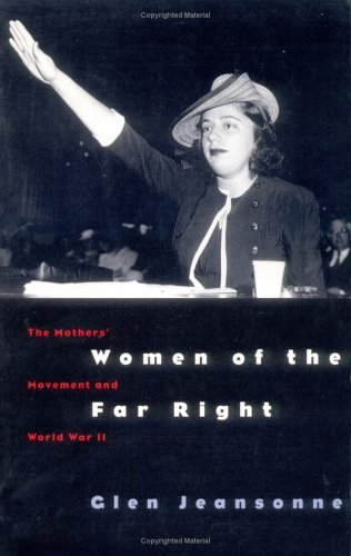 Women of the Far Right The Mothers' Movement and World War II  1996 edition cover