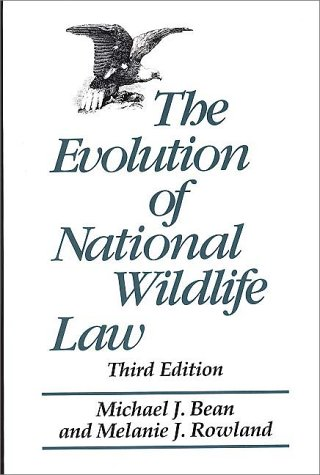 Evolution of National Wildlife Law  3rd 1997 (Revised) edition cover