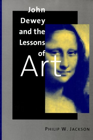 John Dewey and the Lessons of Art   1998 edition cover