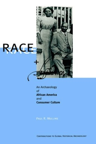 Race and Affluence An Archaeology of African America and Consumer Culture  1999 9780306460890 Front Cover