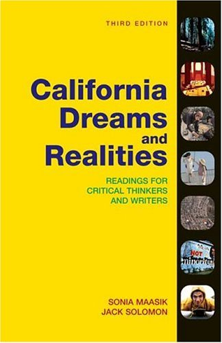 California Dreams and Realities Readings for Critical Thinkers and Writers 3rd 2005 edition cover