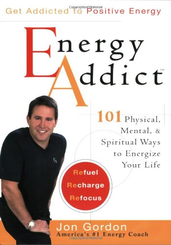 Energy Addict 101 Physical, Mental, and Spiritual Ways to Energize Your Life  2003 edition cover