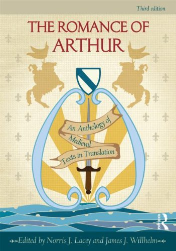Romance of Arthur An Anthology of Medieval Texts in Translation 3rd 2013 (Revised) edition cover