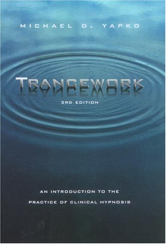 Trancework An Introduction to the Practice of Clinical Hypnosis 3rd 2003 (Revised) 9780415935890 Front Cover