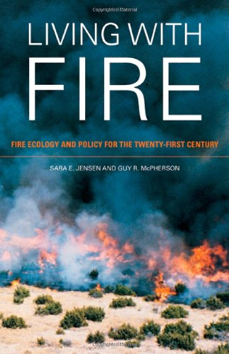 Living with Fire Fire Ecology and Policy for the Twenty-First Century  2008 9780520255890 Front Cover