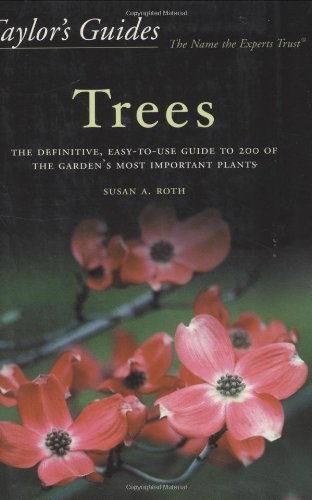 Taylor's Guide to Trees The Definitive, Easy-to-Use Guide to 200 of the Garden's Most Important Plants  2001 9780618068890 Front Cover