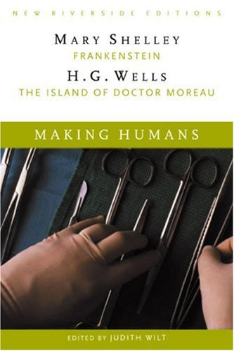 Making Humans Frankenstein and the Island of Dr. Moreau  2003 9780618084890 Front Cover