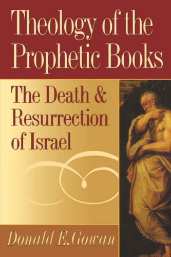 Theology of the Prophetic Books The Death and Resurrection of Israel N/A edition cover