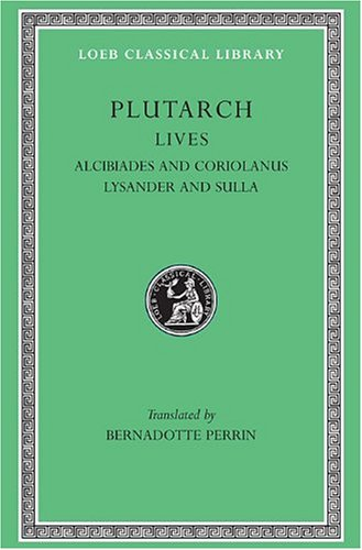 Plutarch, the Parallel Lives Alcibiades and Coriolanus, Lysander and Sulla  1916 edition cover