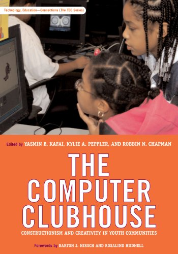 Computer Clubhouse Constructionism and Creativity in Youth Communities  2009 edition cover