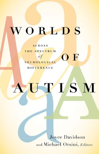 Worlds of Autism Across the Spectrum of Neurological Difference  2013 edition cover