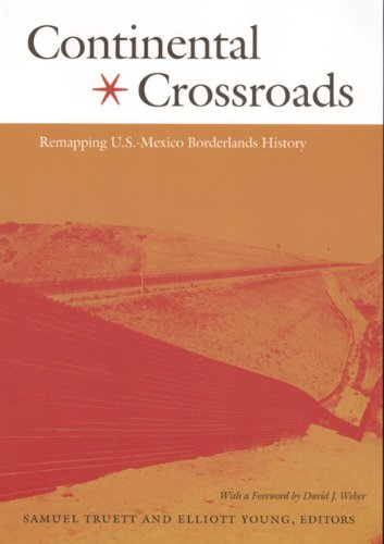 Continental Crossroads Remapping U. S. - Mexico Borderlands History  2004 edition cover